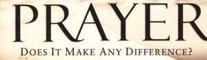 PrayerDoesItMakeADifference1