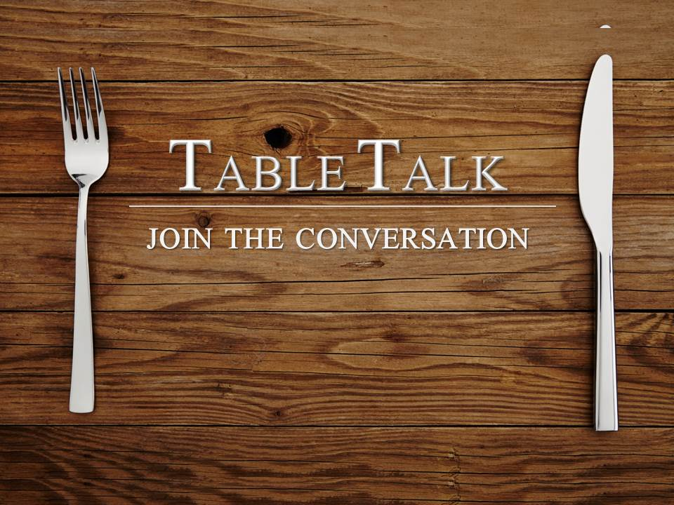 Table Talk Lafayette Church Of Christ